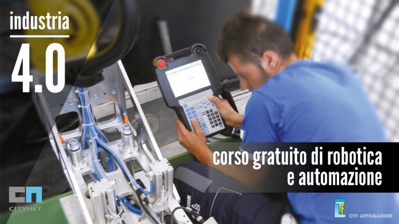Formazione 4.0 Corso Robotica con CTF Automazioni e Citynet