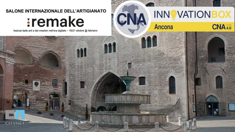 Citynet a Remake Fabriano come partner del Digital innovation Hub di Cna Ancona