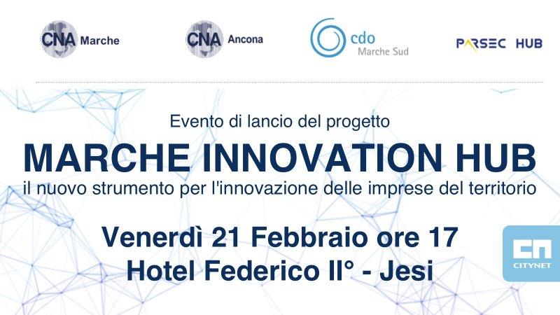 Citynet promuove il lancio del Marche Innovation Hub